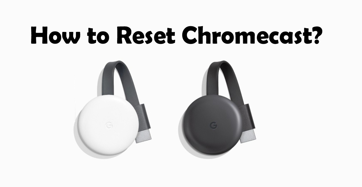 How to Reset Chromecast?
