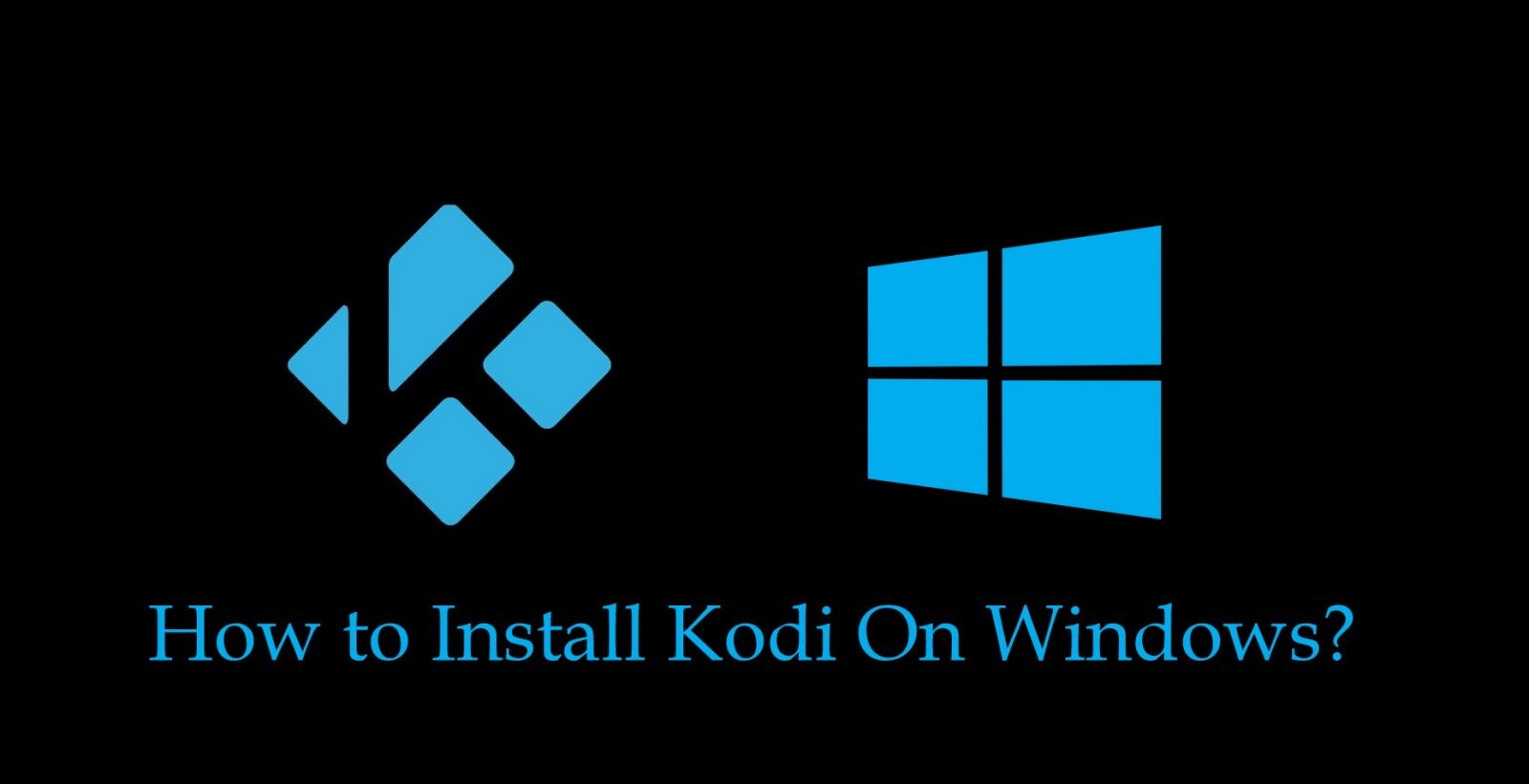How to install Kodi on Windows?