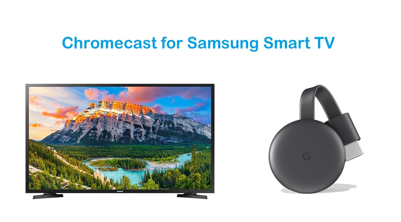 Chromecast for Samsung Smart TV