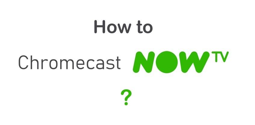 Chromecast Now TV