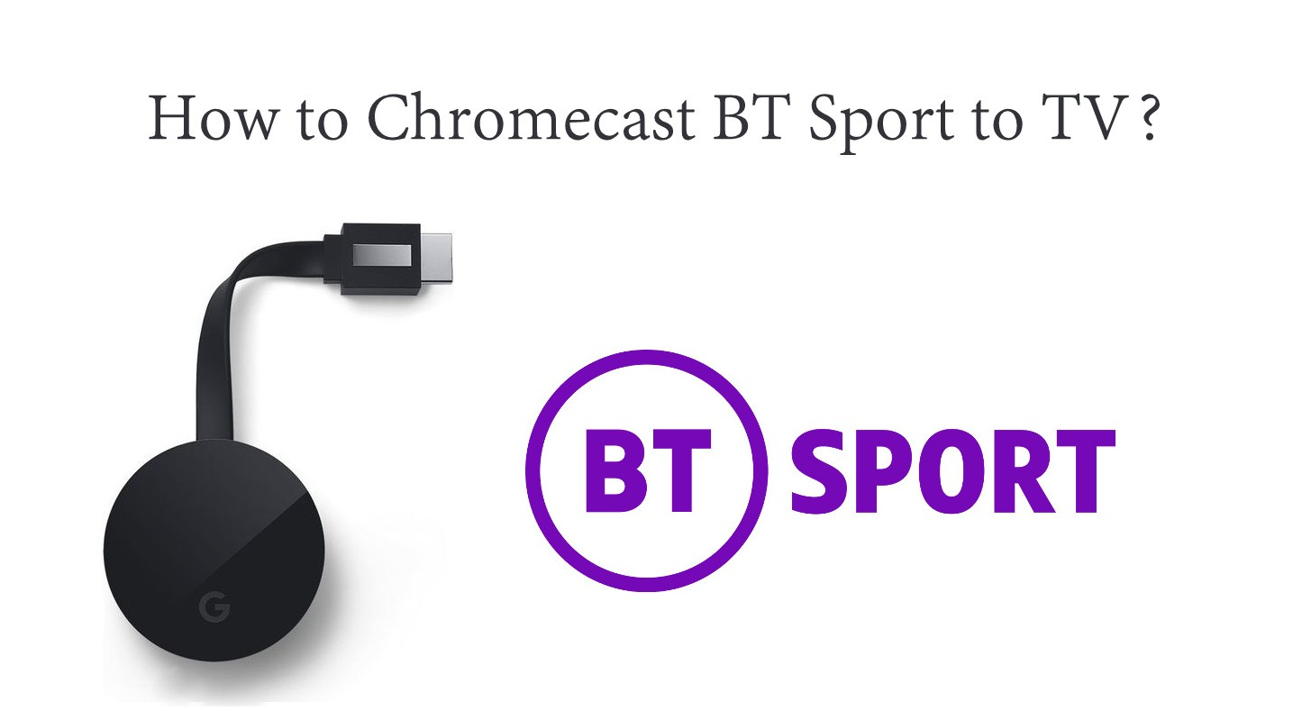 Chromecast BT Sport