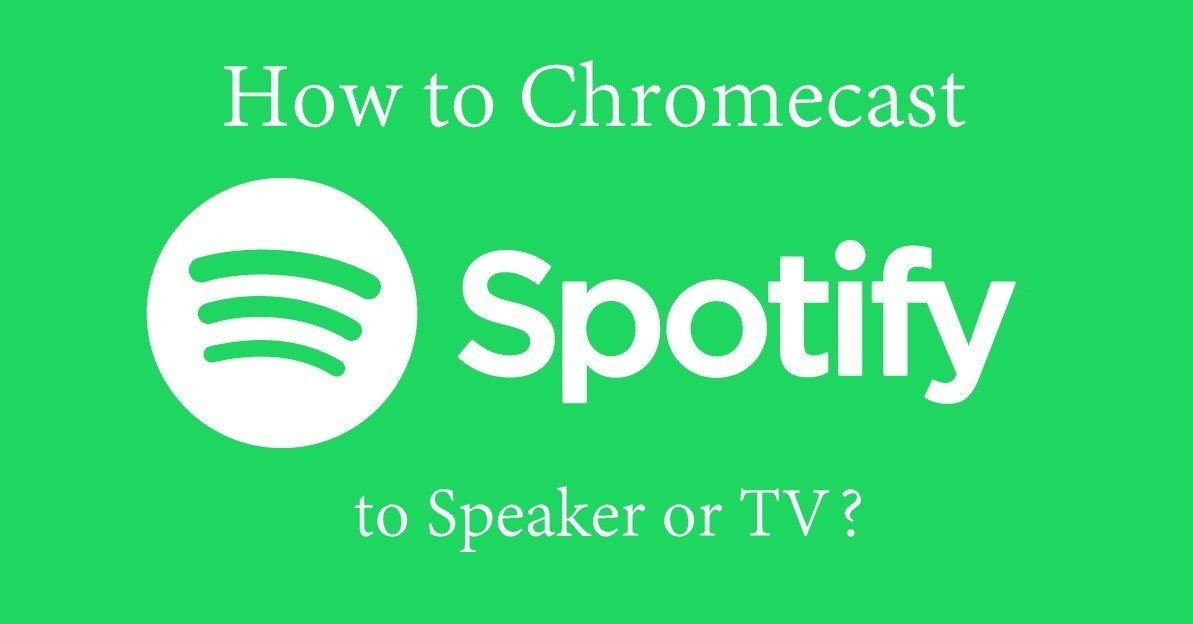 Chromecast Spotify to TV