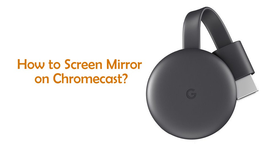 How to Screen Mirror on Chromecast