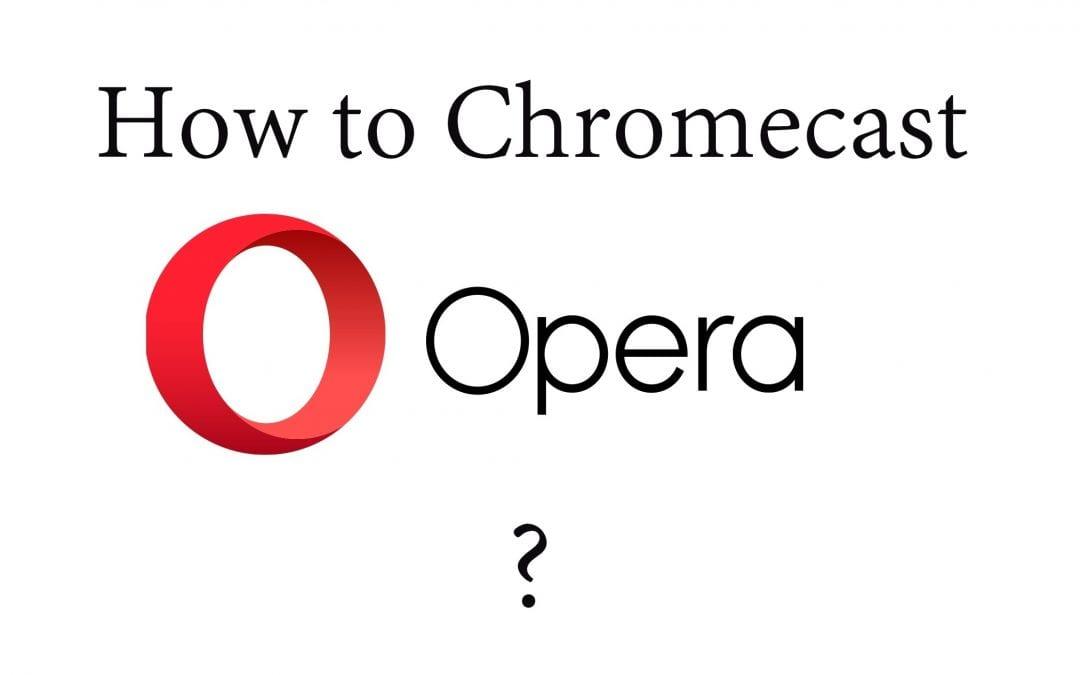 Chromecast Opera
