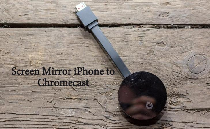 How to Screen Mirror iPhone to Chromecast? [With Screenshots 2020]
