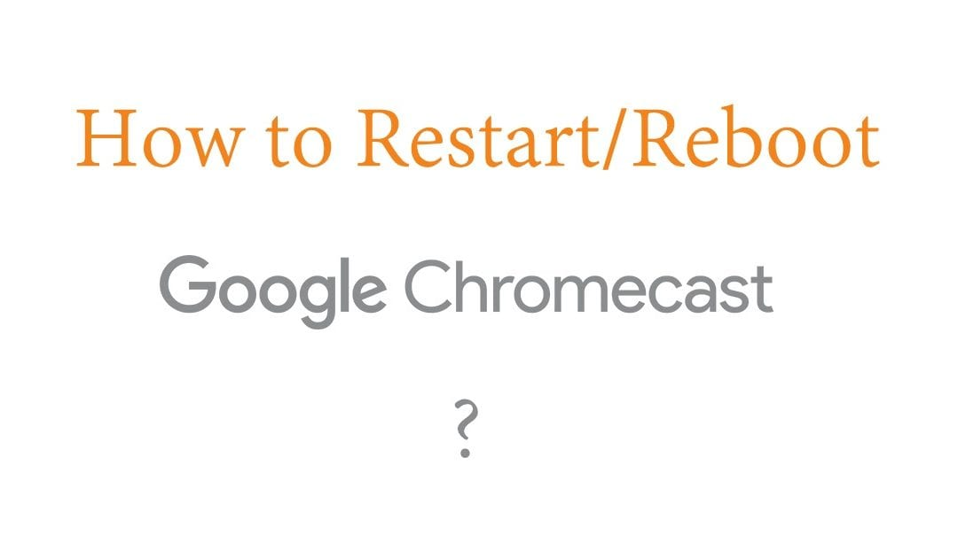 Restart/Reboot Chromecast