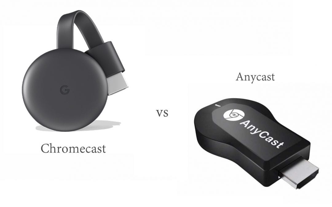 Chromecast vs anycast