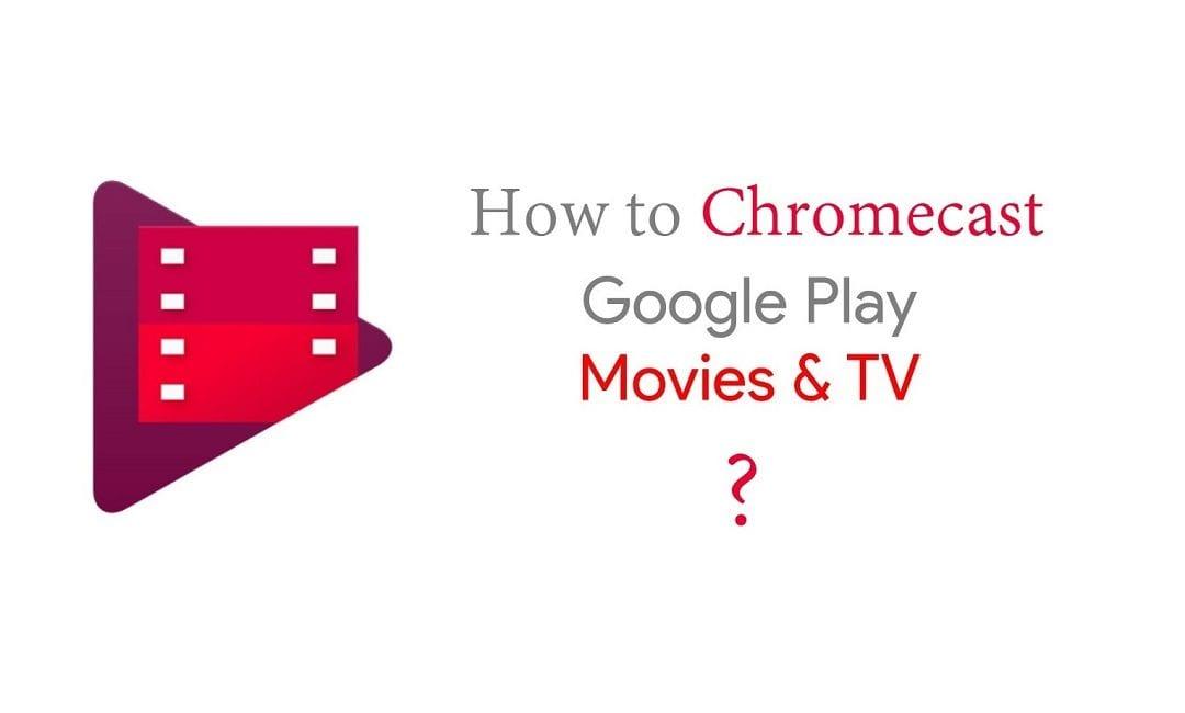 Chromecast Google Play Movies