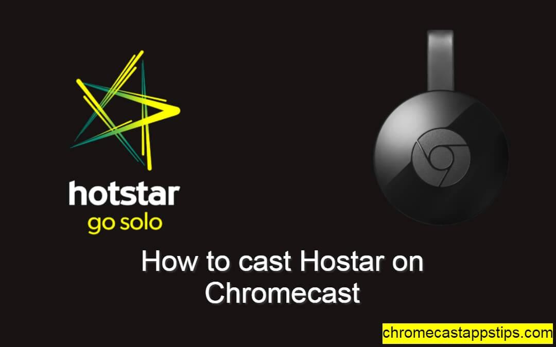 How to Cast Hotstar on Chromecast [2020]