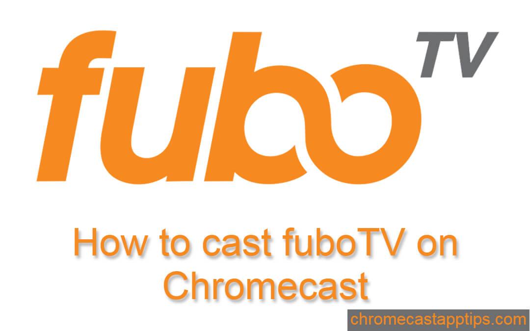 How to Chromecast FuboTV to TV [2020]