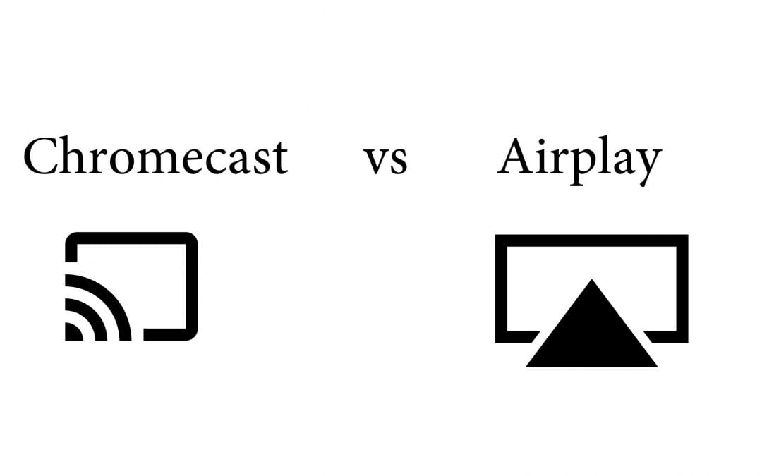 Chromecast VS Airplay