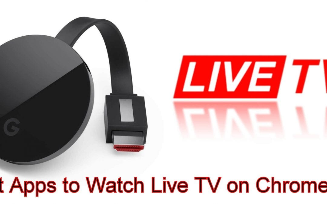 Best Apps to Watch Live TV on Chromecast [2020]