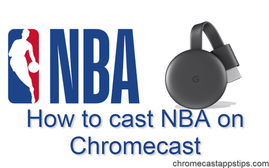 How to Cast NBA on Chromecast [2020]