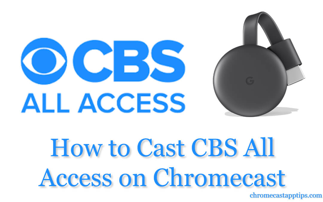 How to Watch CBS All Access on Chromecast