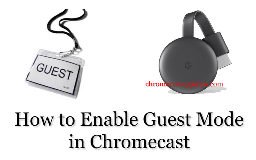 Chromecast Guest Mode