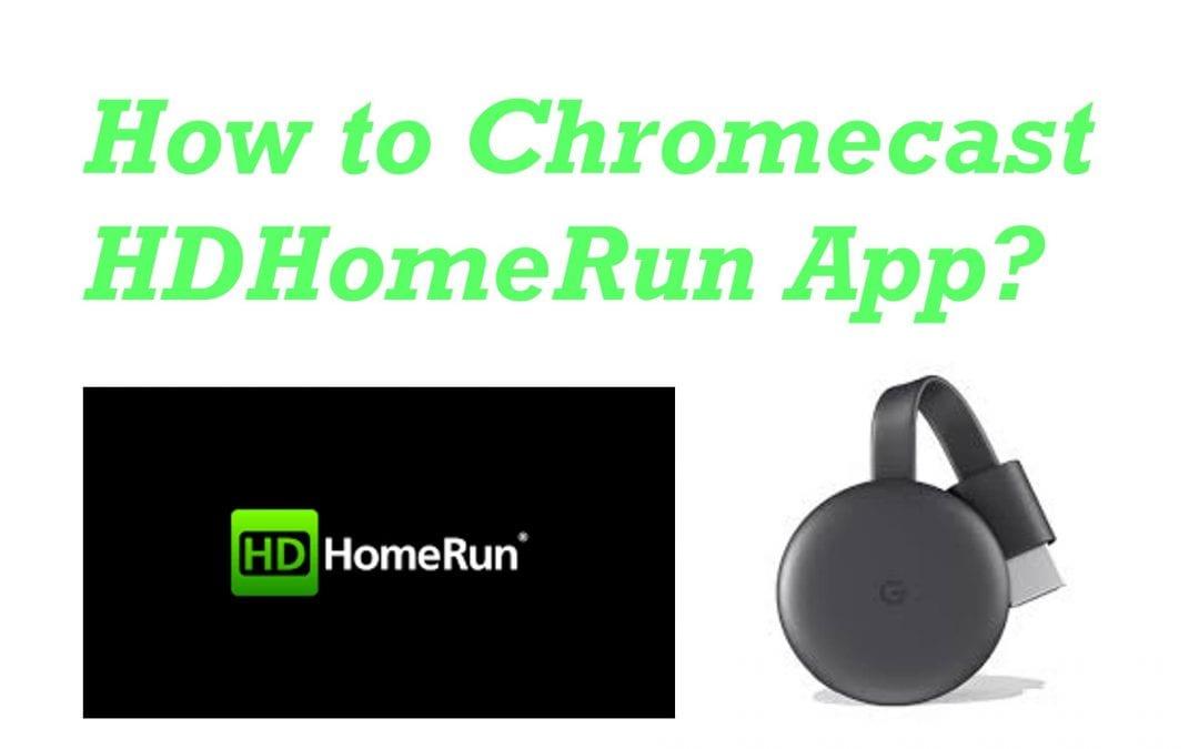 How to Chromecast HDHomeRun to TV? [2 Ways]