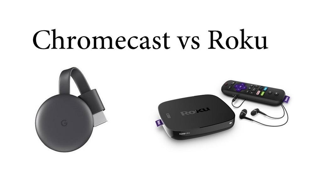Chromecast vs Roku – Comparison & Overview