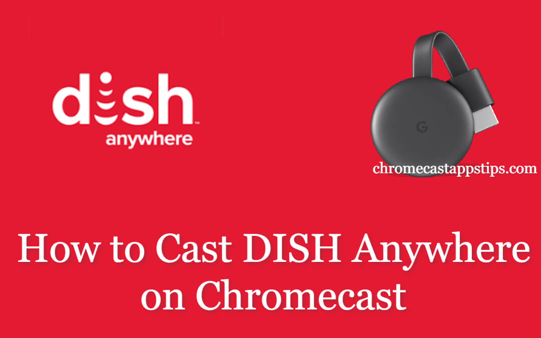 How to Cast DISH Anywhere on Chromecast