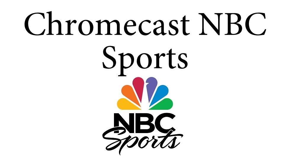 Chromecast NBC Sports