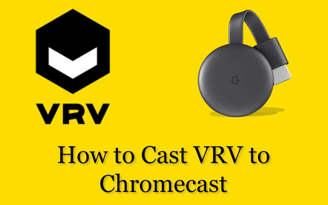 How to Cast VRV to Chromecast [2020]