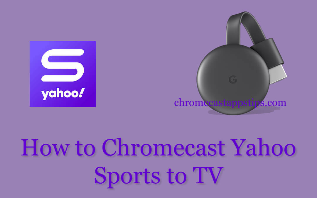 How to Chromecast Yahoo Sports to TV