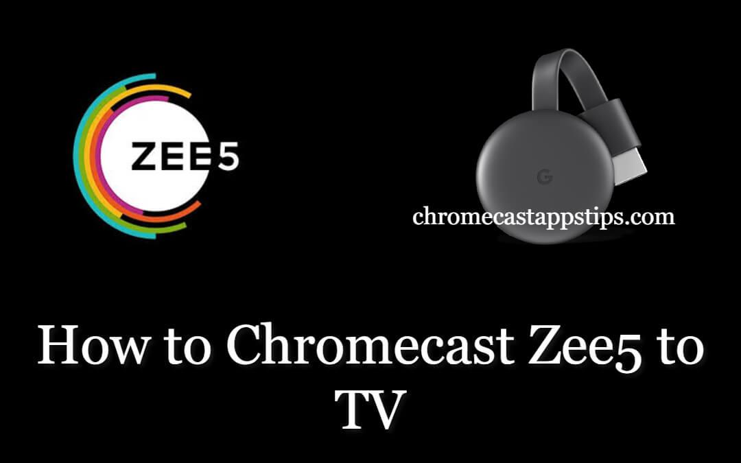 How to Chromecast Zee5 to TV [2020]