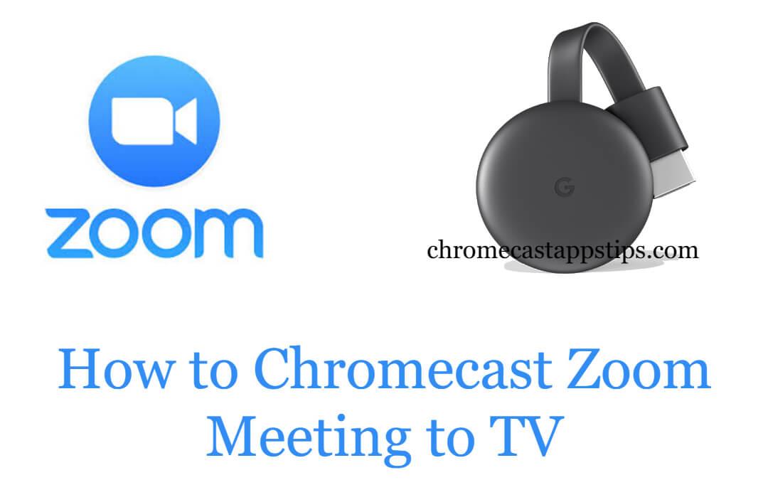 How to Chromecast Zoom Meetings Using Smartphone & PC