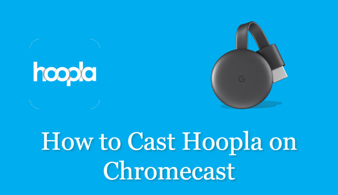How to Chromecast Hoopla to your TV