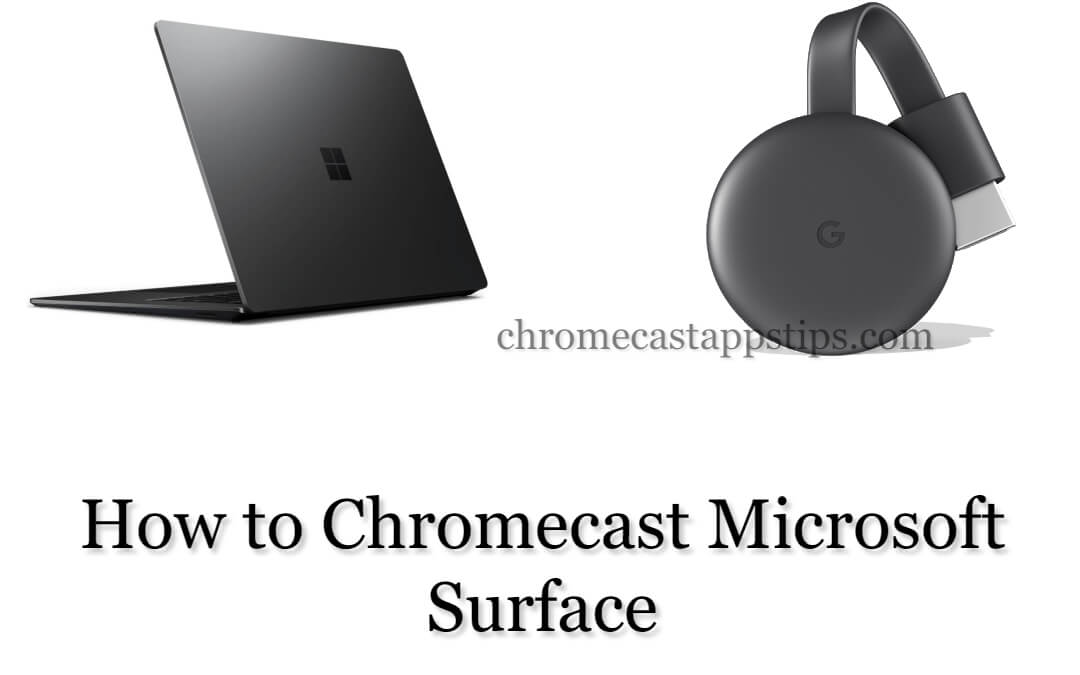 How to Chromecast Microsoft Surface to TV