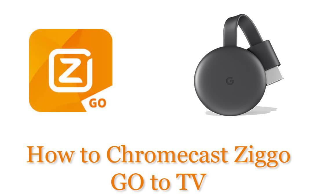 How to Chromecast Ziggo Go to TV [2020]