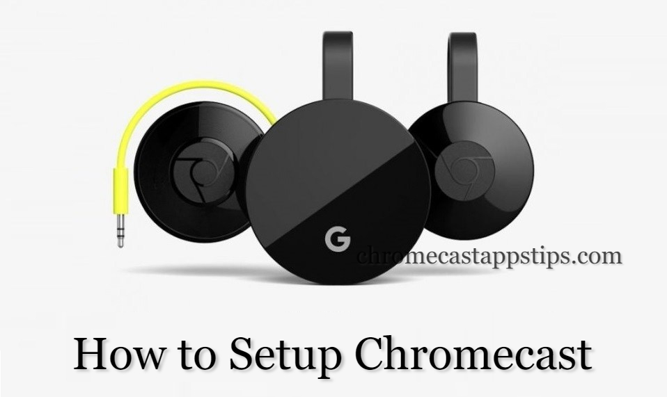 How to Setup Chromecast [Complete Guide 2020]