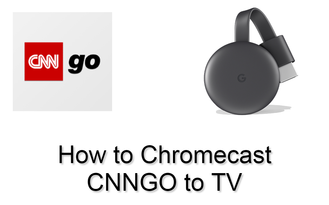 How to Chromecast CNNgo to TV [3 Possible Ways]