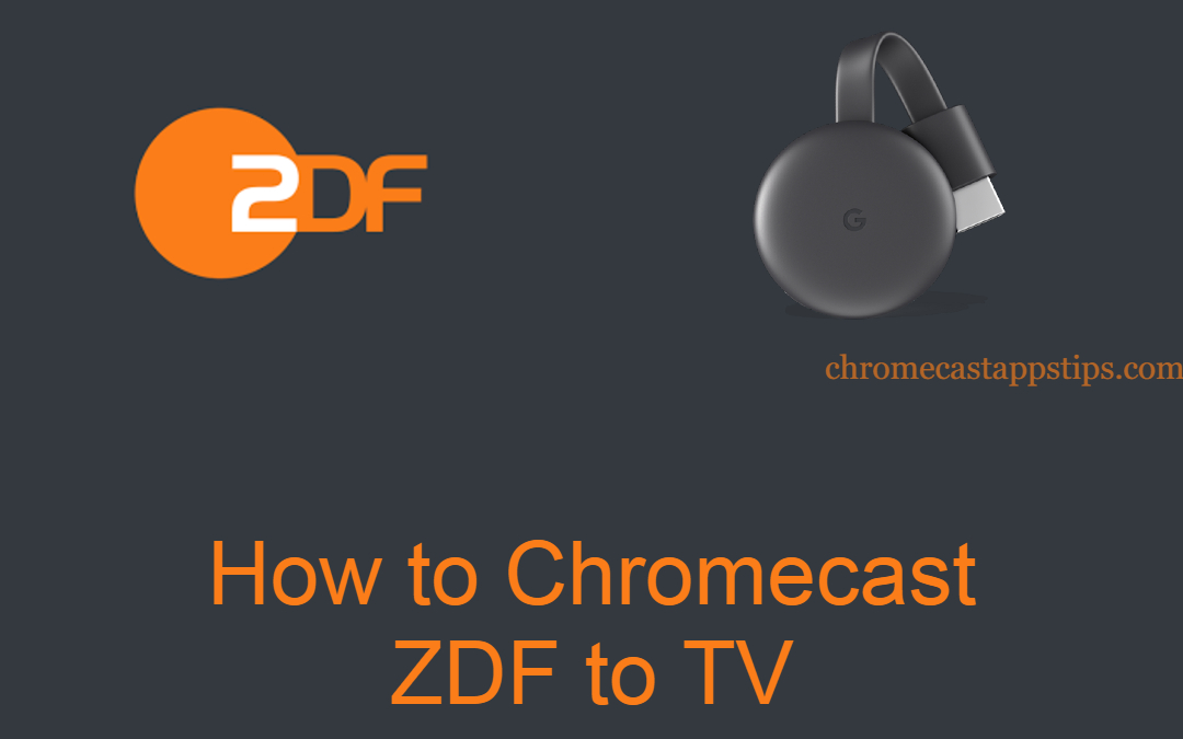 How to Chromecast ZDF to TV [100% Working]