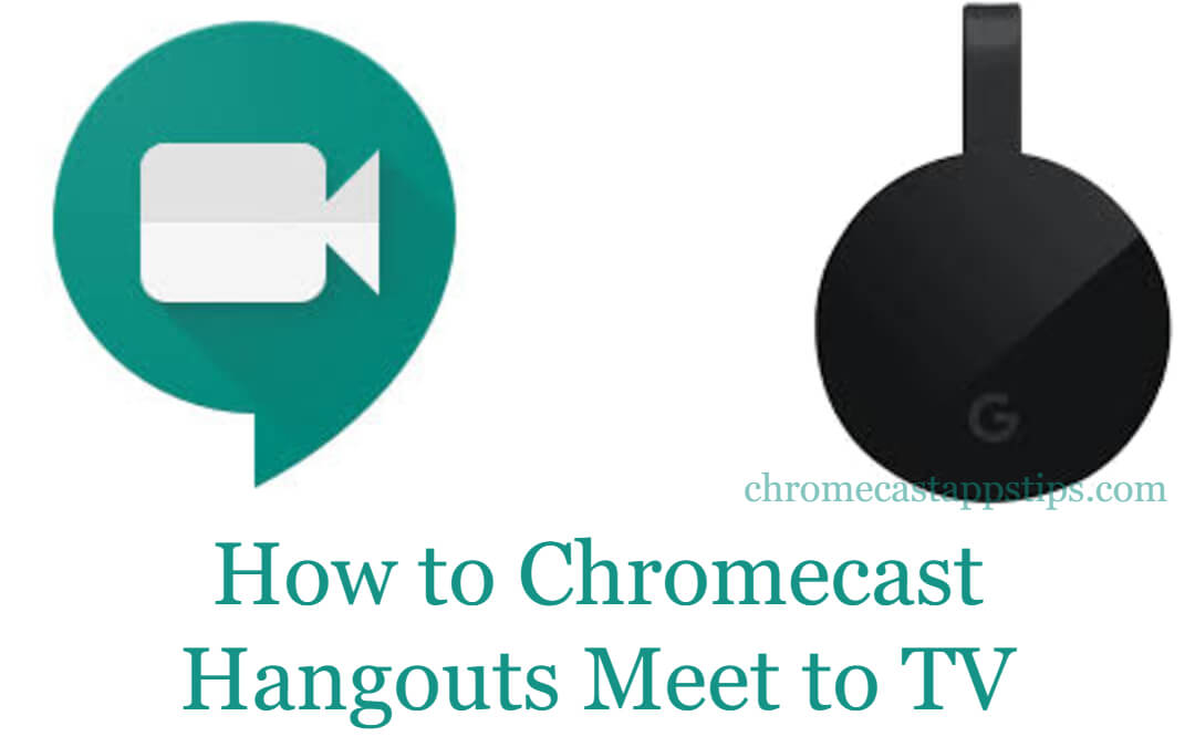 How to Chromecast Google Meet (Hangouts Meet) to TV