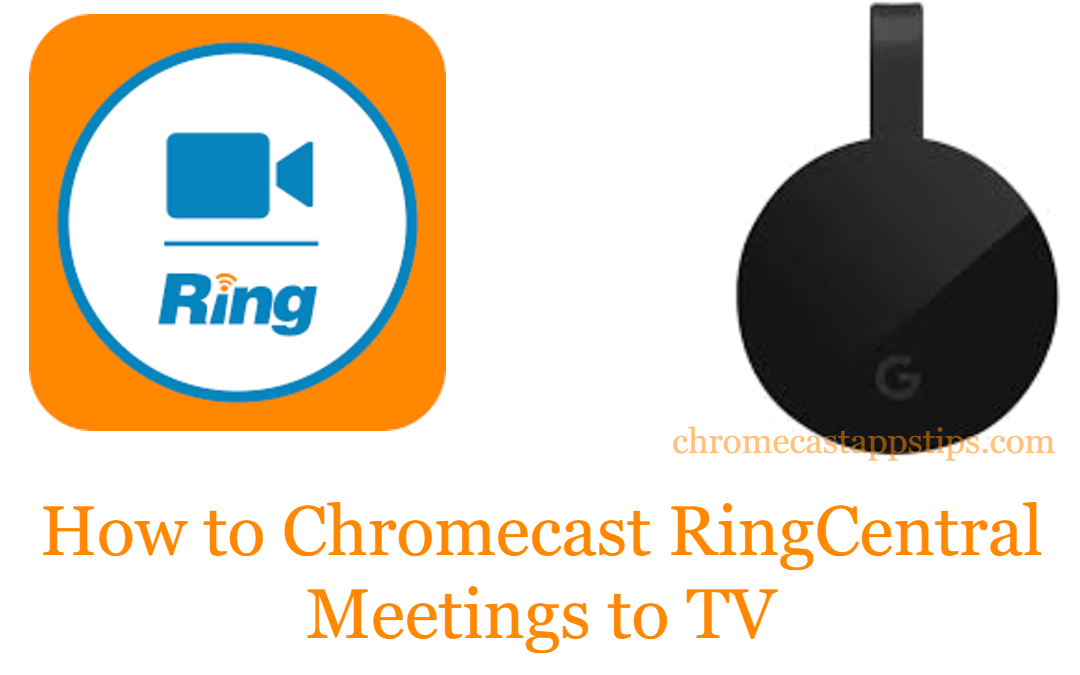 How to Chromecast RingCentral Meetings to TV