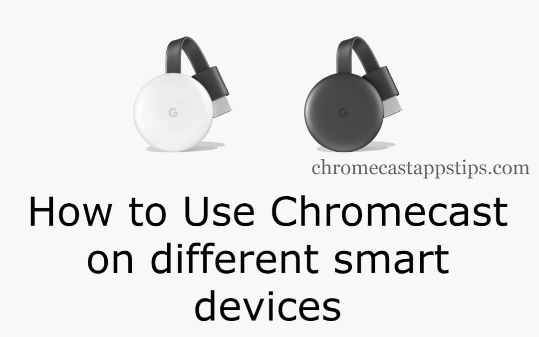 How to Use Chromecast on TV from Different Devices