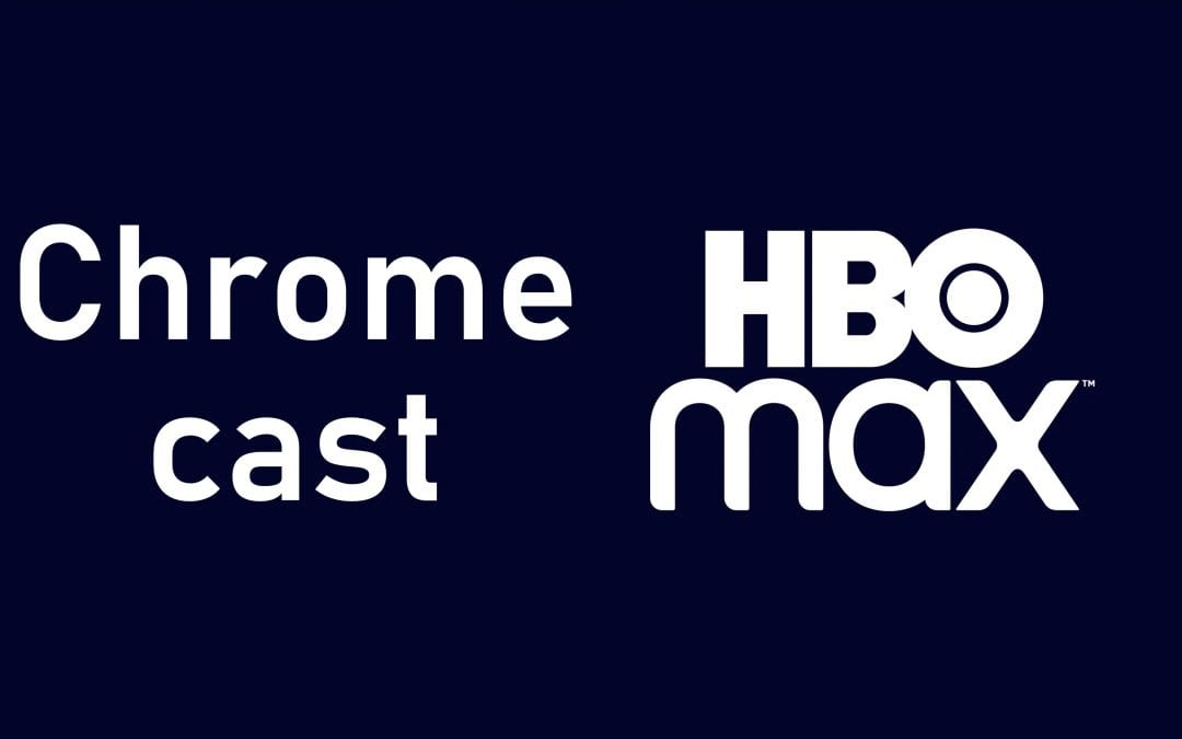 Chromecast HBO Max