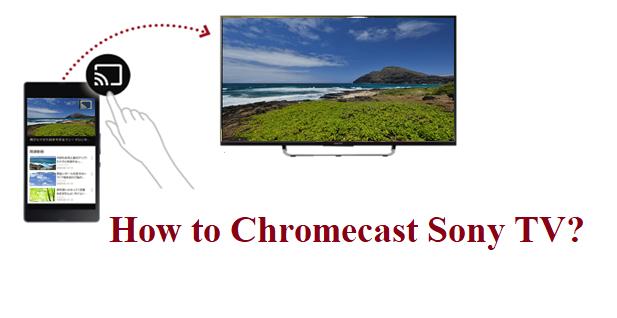How to Chromecast Sony TV-1