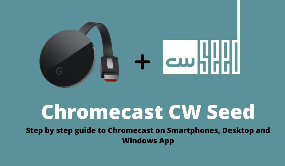 Chromecast CW Seed