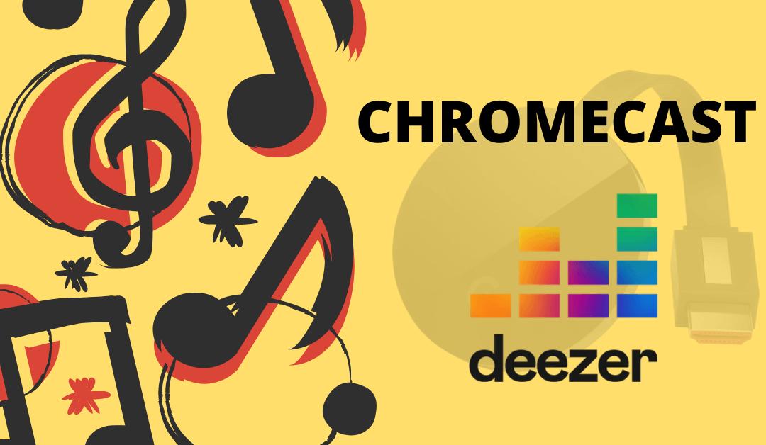 How to Chromecast Deezer to TV in 3 Different Ways