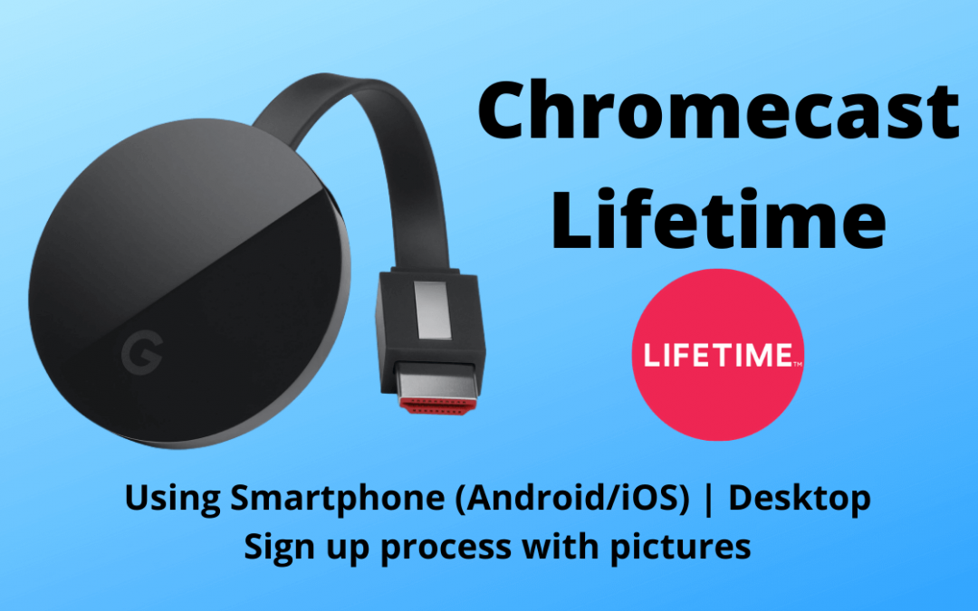 Chromecast Lifetime