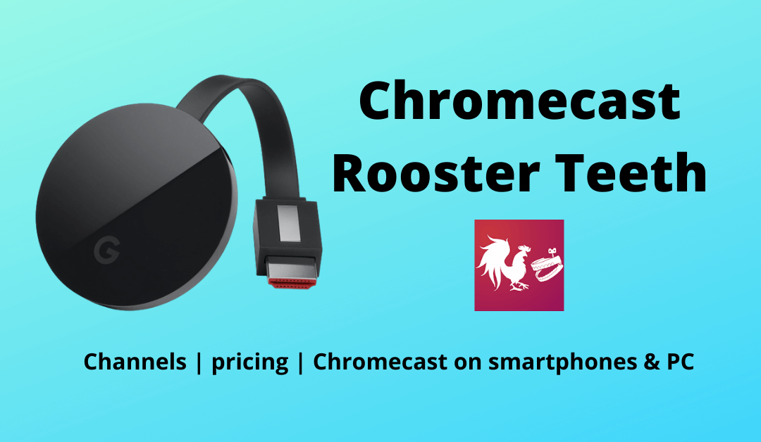 How to Chromecast Rooster Teeth to TV