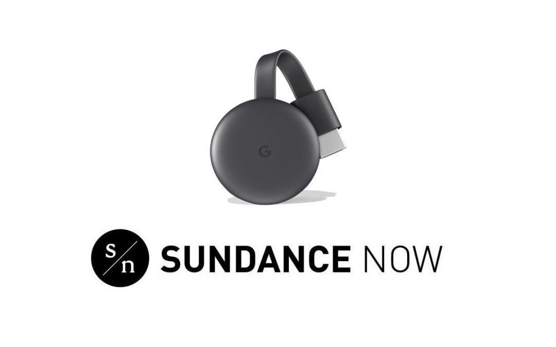 Chromecast Sundance Now (1)