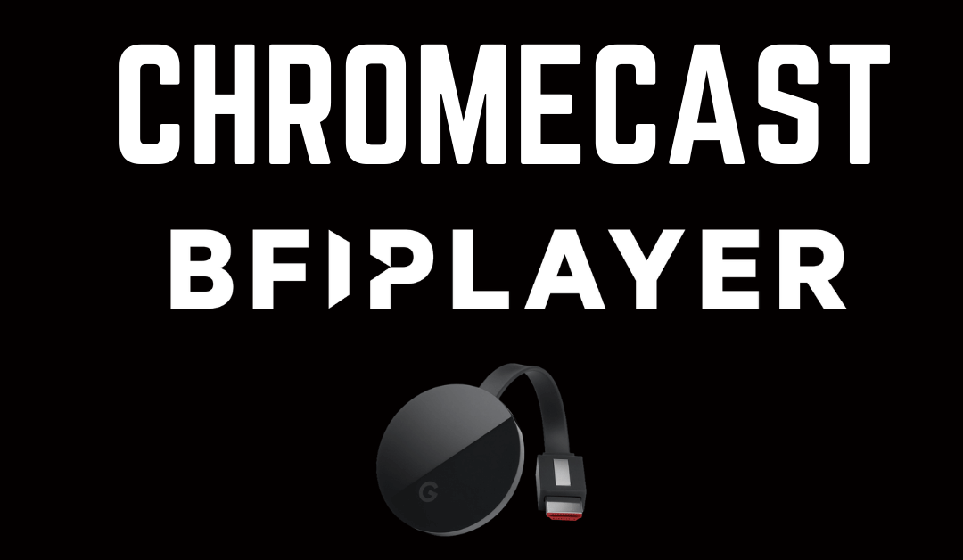 Chromecast BFI Player: How to Cast to TV