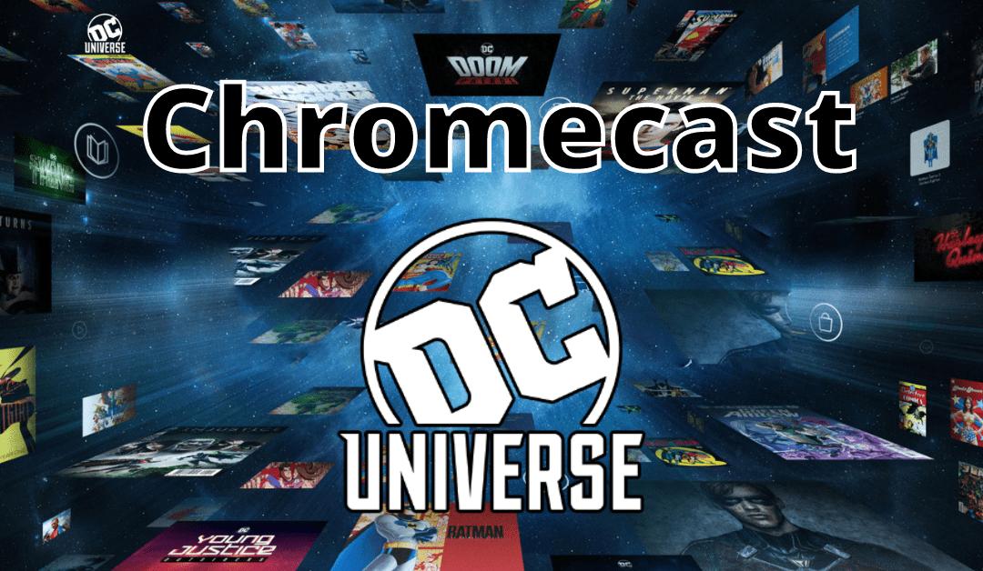 Chromecast DC Universe