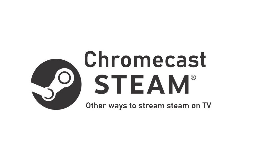 Chromecast Steam Games