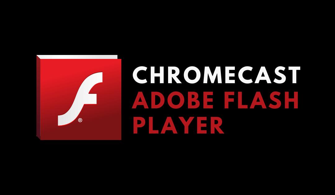Chromecast Flash Player