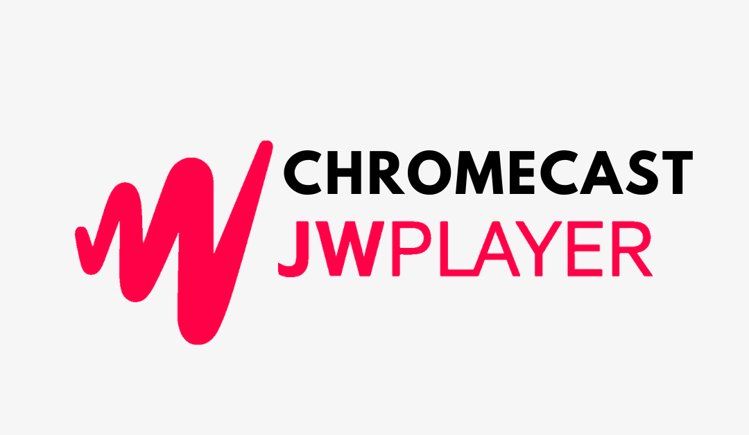Chromecast JW Player