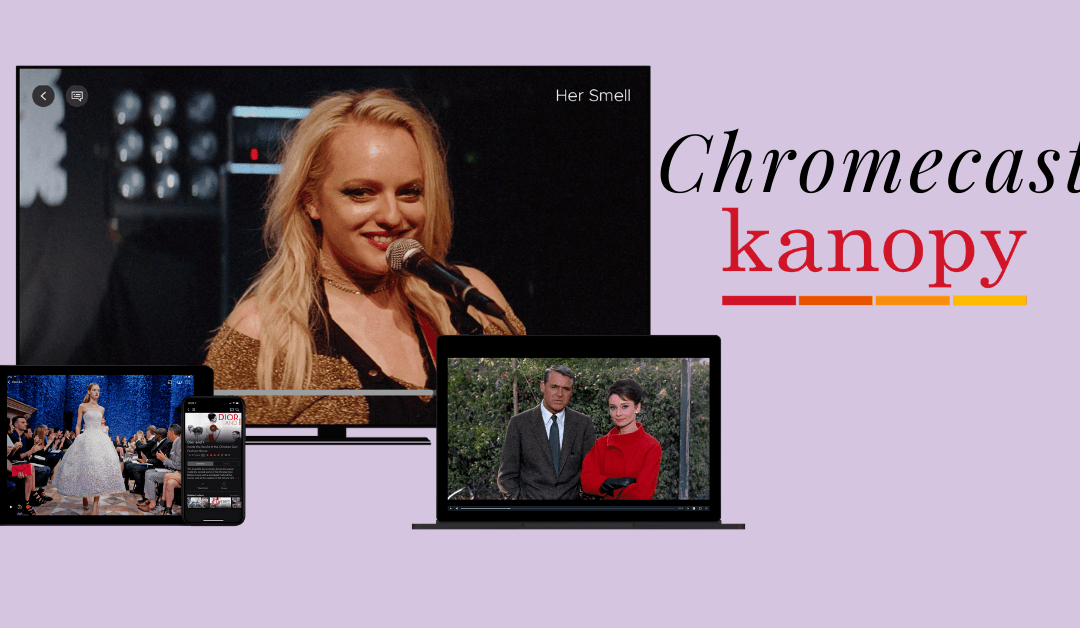 How to Chromecast Kanopy Videos to your TV