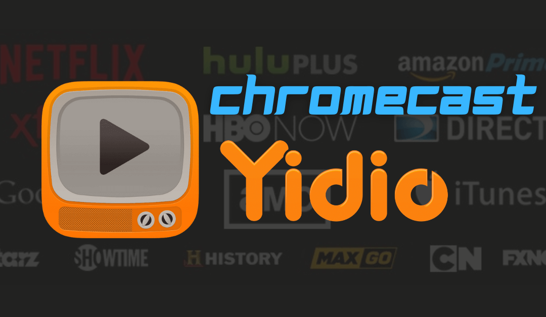 How to Chromecast From Yidio to your TV